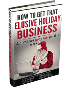 How to get that elusive Holiday Business